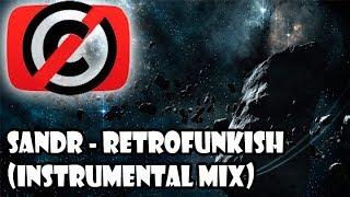 SANDR - Retrofunkish (Instrumental Mix) (House) | NoCopyRightSounds | Best of NCS 2017
