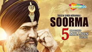 Soorma (Full Video) | Tarsem Singh Moranwali | Latest Punjabi Song 2018 | Shemaroo Punjabi width=