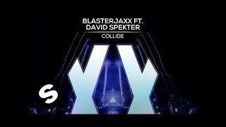 Blasterjaxx ft. David Spekter - Collide