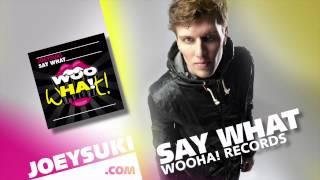 JOEYSUKI - Say What (Official Teaser)