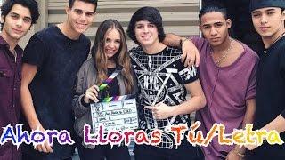 Ahora Lloras Tú Letra - Ana Mena ft. CNCO