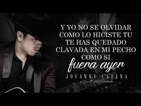No Se Olvidar de Jovanny Cadena Letra y Video