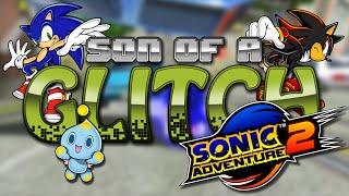 Sonic Adventure 2 Glitches - Son Of A Glitch - Episode 26