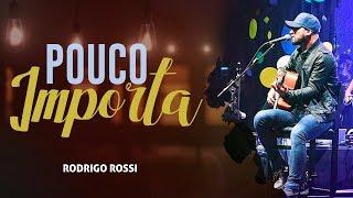 Rodrigo Rossi - Pouco Importa (Lyric Video)
