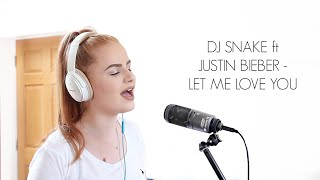 Let Me Love You - DJ Snake ft Justin Bieber