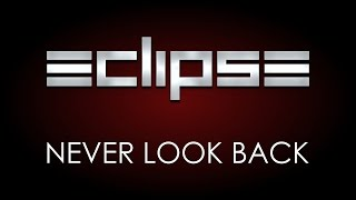 Eclipse - Never Look Back (Lyrics)