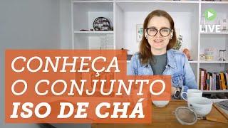 Conheça o Conjunto ISO de CHÁ usado por um sommelier de chá ?
