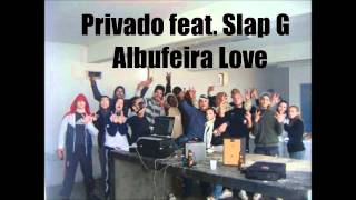 Privado Feat. Slap G - Albufeira Love