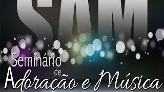 SAM - Seminário de Adoração e Música