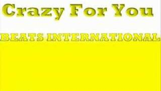 Crazy For You - Beats International (Madonna Cover Version)
