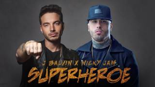 SuperHeroe - Nicky Jam feat. J Balvin (Preview) (Fenix Album) 2017