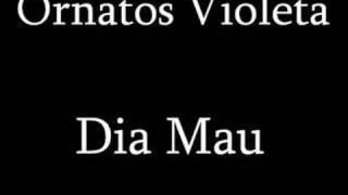 Ornatos Violeta Dia Mau