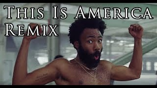 Childish Gambino - This Is America (Remix)