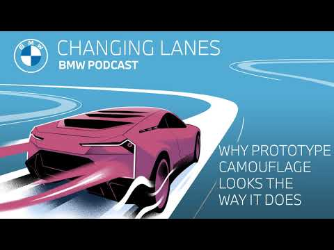 Why prototype camouflage looks the way it does - Changing Lanes #018. The BMW Podcast.