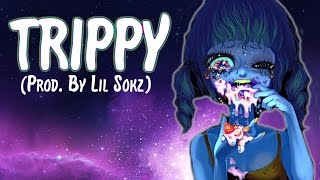 TRIPPY ❤ Music Video *Chill Space Beat 2017* (Prod. By Lil Sokz)