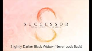 SUCCESSOR [FFVIII Remixed]: Slightly Darker Black Widow (Never Look Back)
