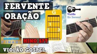 AULA DE VIOLÃO (GOSPEL) - EM FERVENTE ORAÇÃO (DEDILHADO - HINO 577