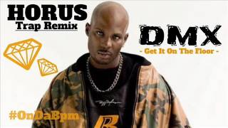 DMX - Get It On The Floor ( HORUS Trap - Hardcore Remix )
