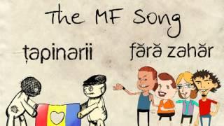 Fără Zahăr şi Ţapinarii - The MF Song [audio]
