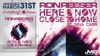RON REESER - Here & Now (Close to Home) | Available 3.31 Beatport & iTunes