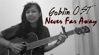Goblin 도깨비 OST - Never Far Away (Round and Round) Acoustic Cover