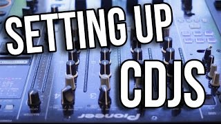 How to Set Up CDJs