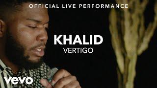 Khalid - Vertigo