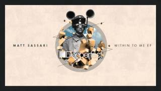 Matt Sassari - Within To Me (Original Mix)