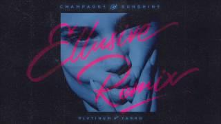 PLVTINUM x Tarro - Champagne & Sunshine (Ellusive Remix)