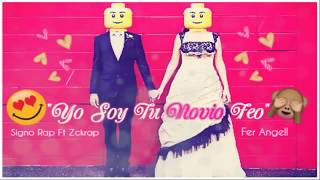 """""""💕❤ Soy Yo Tu NOVIO EL FEO ❤💕"""" [Rap Romántico 2017] Signo Rap Ft Zckrap"""