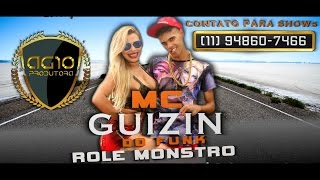 MC Guizin do Funk - Role Monstro - Video Clip Oficial - DJ Biel Mpc