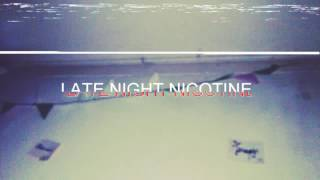 Late Night Nicotine | Ecin