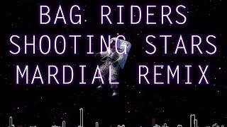BAG RAIDERS - SHOOTING STARS (MARDIAL REMIX)