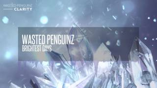 Wasted Penguinz - Brightest Days (Clarity)