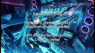 Papa Roach- Help (nightcore version)