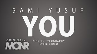 Sami Yusuf - You  | Kinetic Typography Lyric Video 2016 |
