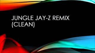 Jungle (remix)[clean]- X Ambassadors, Jamie N Commons, Jay-Z