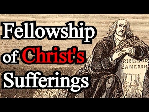 The Fellowship of Christ's Sufferings - Scottish Covenanter Alexander Peden Sermon
