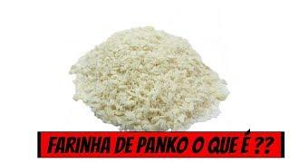 ➡️➡️O que é Farinha de Panko do que é feita #Ana Maria Braga hoje 15/05/19