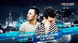 Pasabordo - Devuelveme La Vida Feat Denni Way ( Audio Oficial )