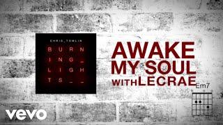 Chris Tomlin - Awake My Soul (with Lecrae) [Lyrics]