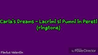 Carla's Dreams - Lacrimi si Pumni in Pereti(ringtone)