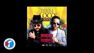 Mark B ft Toño Rosario   Vamos a ponernos locos Remix