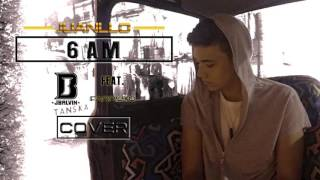 6 AM - JUANLLO (Cover) J Balvin Ft. Farruko