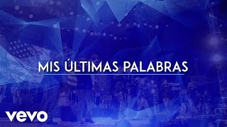 La Séptima Banda - Mis Últimas Palabras (Lyric Video)