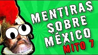 Verdades de México (Anawak) ¿Los españoles conquistaron Mesoamérica?  (Mito 7)
