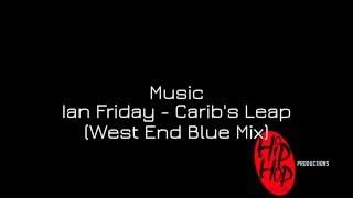 Studio Sessions || Chanan Lareche//Ian Fridat - Carib's Leap (West End Blue Mix)