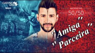 Gusttavo Lima - Amiga Parceira - 2016 - Repertório Novo!!