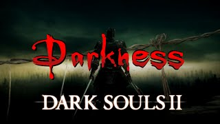 Dark Souls 2: Darkness