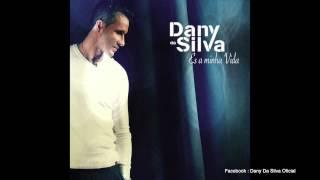 Dany Da Silva - Es a minha Vida (Oficial)